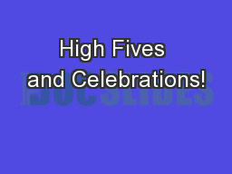 High Fives and Celebrations!