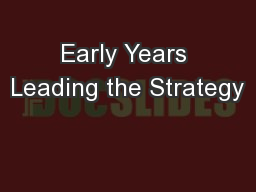 Early Years Leading the Strategy