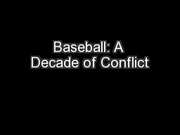 Baseball: A Decade of Conflict