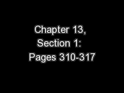 Chapter 13, Section 1:  Pages 310-317