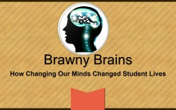 Brawny Brains How Changing Our Minds Changed Student Lives