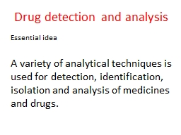 Drug detection and analysis