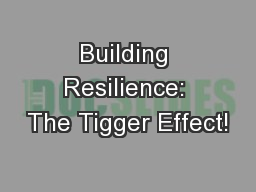 Building Resilience: The Tigger Effect!