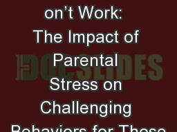 When Deep Breaths  D on't Work:  The Impact of Parental Stress on Challenging Behaviors for Those