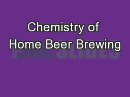 Chemistry of Home Beer Brewing
