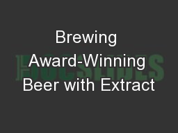 Brewing Award-Winning Beer with Extract