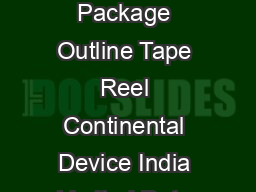 TOPkgDrawing Rev and Packaging Information TO DPAK SMD Plastic Package Package Outline Tape Reel Continental Device India Limited Data Sheet Page  of  Continental Device India Limited An ISOTS  ISO  a