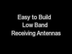 Easy to Build  Low Band Receiving Antennas