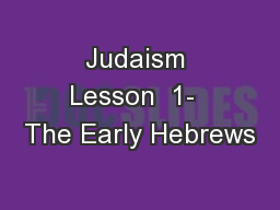 Judaism Lesson  1-  The Early Hebrews