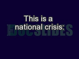 This is a national crisis: