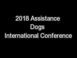 2018 Assistance Dogs International Conference PowerPoint PPT Presentation