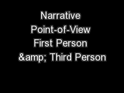 Narrative Point-of-View First Person & Third Person PowerPoint PPT Presentation