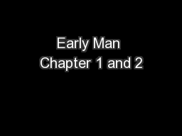 Early Man Chapter 1 and 2