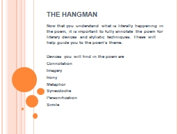 THE HANGMAN Now that you understand what is literally happening in the poem, it is important to ful
