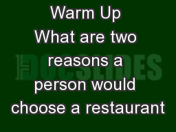 Warm Up What are two reasons a person would choose a restaurant