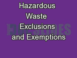 Hazardous Waste  Exclusions and Exemptions