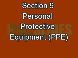 Section 9 Personal Protective Equipment (PPE)