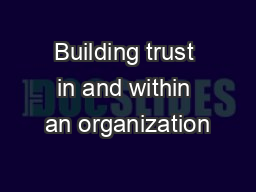 Building trust in and within an organization