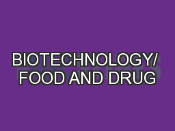 BIOTECHNOLOGY/ FOOD AND DRUG