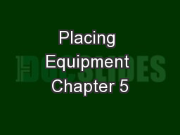 Placing Equipment Chapter 5