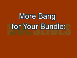 More Bang for Your Bundle: