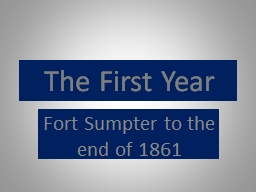 The First Year Fort  Sumpter