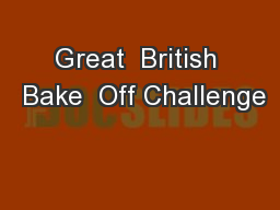 Great  British  Bake  Off Challenge