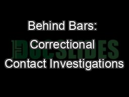 Behind Bars: Correctional Contact Investigations