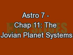 Astro 7 - Chap 11: The Jovian Planet Systems