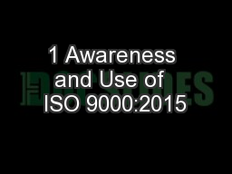 1 Awareness and Use of  ISO 9000:2015