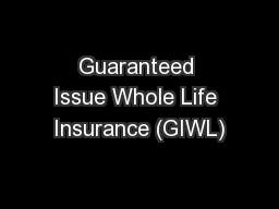 Guaranteed Issue Whole Life Insurance (GIWL)