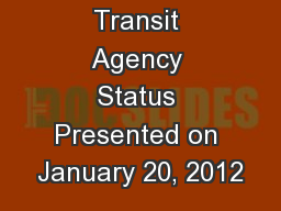 Transit Agency Status Presented on January 20, 2012