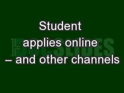 Student applies online – and other channels