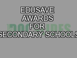 EDUSAVE AWARDS FOR SECONDARY SCHOOLS