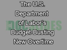 The U.S. Department  of Labor�s Budget-Busting New Overtime