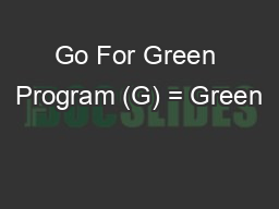 Go For Green Program (G) = Green PowerPoint PPT Presentation