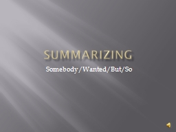 Summarizing Somebody/Wanted/But/So PowerPoint PPT Presentation