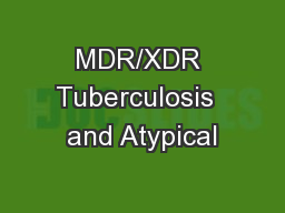 MDR/XDR Tuberculosis  and Atypical