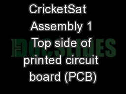 CricketSat   Assembly 1 Top side of printed circuit board (PCB)