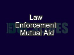 Law Enforcement Mutual Aid PowerPoint PPT Presentation