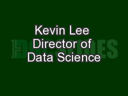 Kevin Lee Director of Data Science