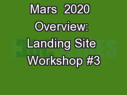 Mars  2020  Overview: Landing Site Workshop #3