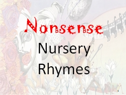 Nonsense  Nursery Rhymes PowerPoint PPT Presentation