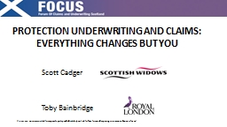 PROTECTION UNDERWRITING AND CLAIMS: