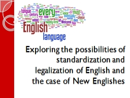 Exploring the possibilities of standardization and legalization of English and the case of New
