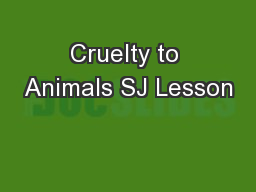 Cruelty to Animals SJ Lesson PowerPoint PPT Presentation