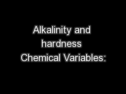 Alkalinity and hardness Chemical Variables: