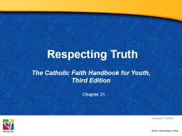 Respecting Truth The Catholic Faith Handbook for Youth, Third Edition