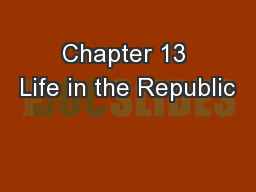 Chapter 13 Life in the Republic
