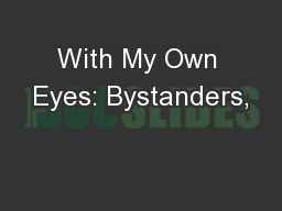 With My Own Eyes: Bystanders,
